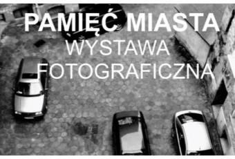 Pamięć Miasta w fotograficznych portretach mieszkańców