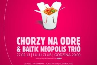 Chorzy na odrę & Baltic Neopolis Trio. Byłem tu!