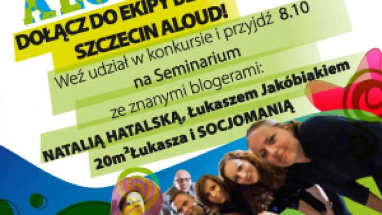 Dołącz do Szczecin Aloud! Przyjdź na seminarium ze znanymi blogerami