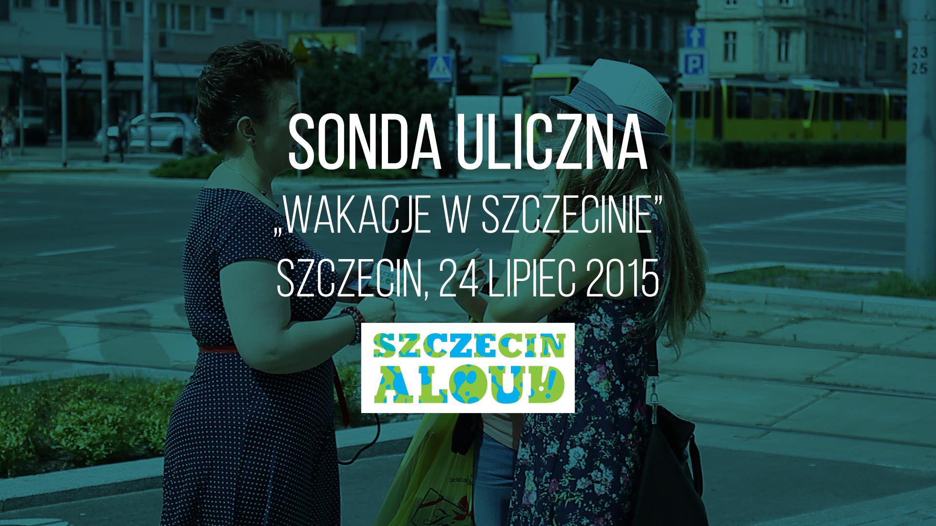 """Sonda uliczna """"Wakacje w Szczecinie"""""""
