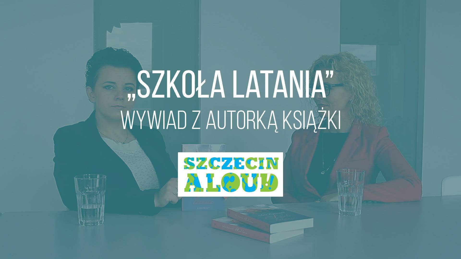 """Wywiad z autorką książki """"Szkoła Latania"""""""